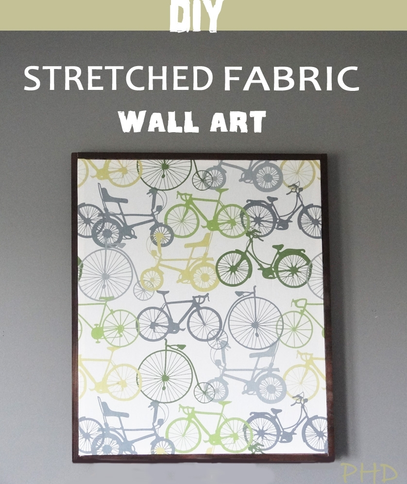 Wall Art Designs: Amazing Stretched Fabric Wall Art Simple Easy Throughout Current Homemade Wall Art With Fabric (Gallery 15 of 15)