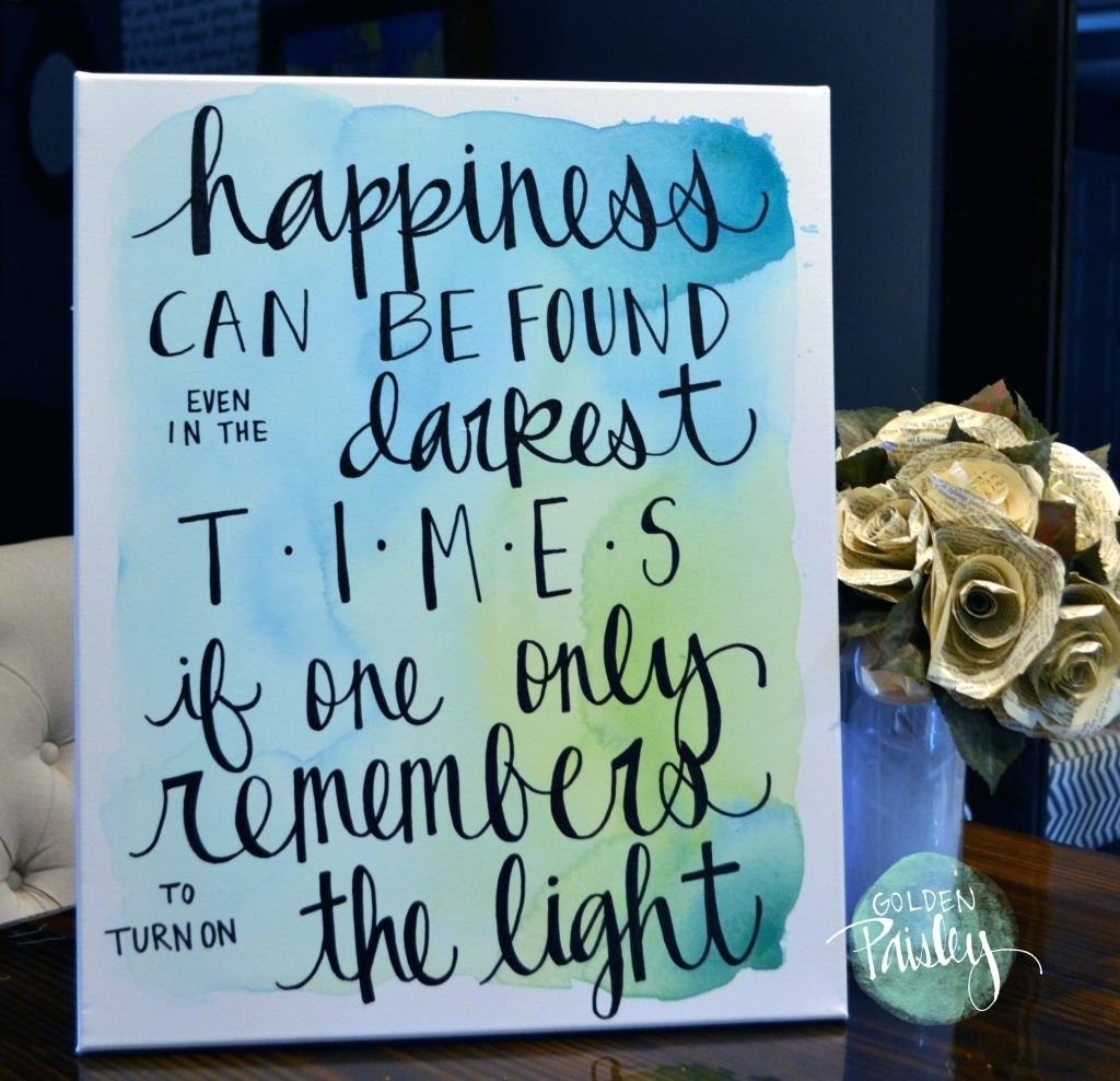 Wall Arts ~ Watercolor Quote Art Canvas Painting Happiness Harry Intended For Best And Newest Love Quotes Canvas Wall Art (View 15 of 15)