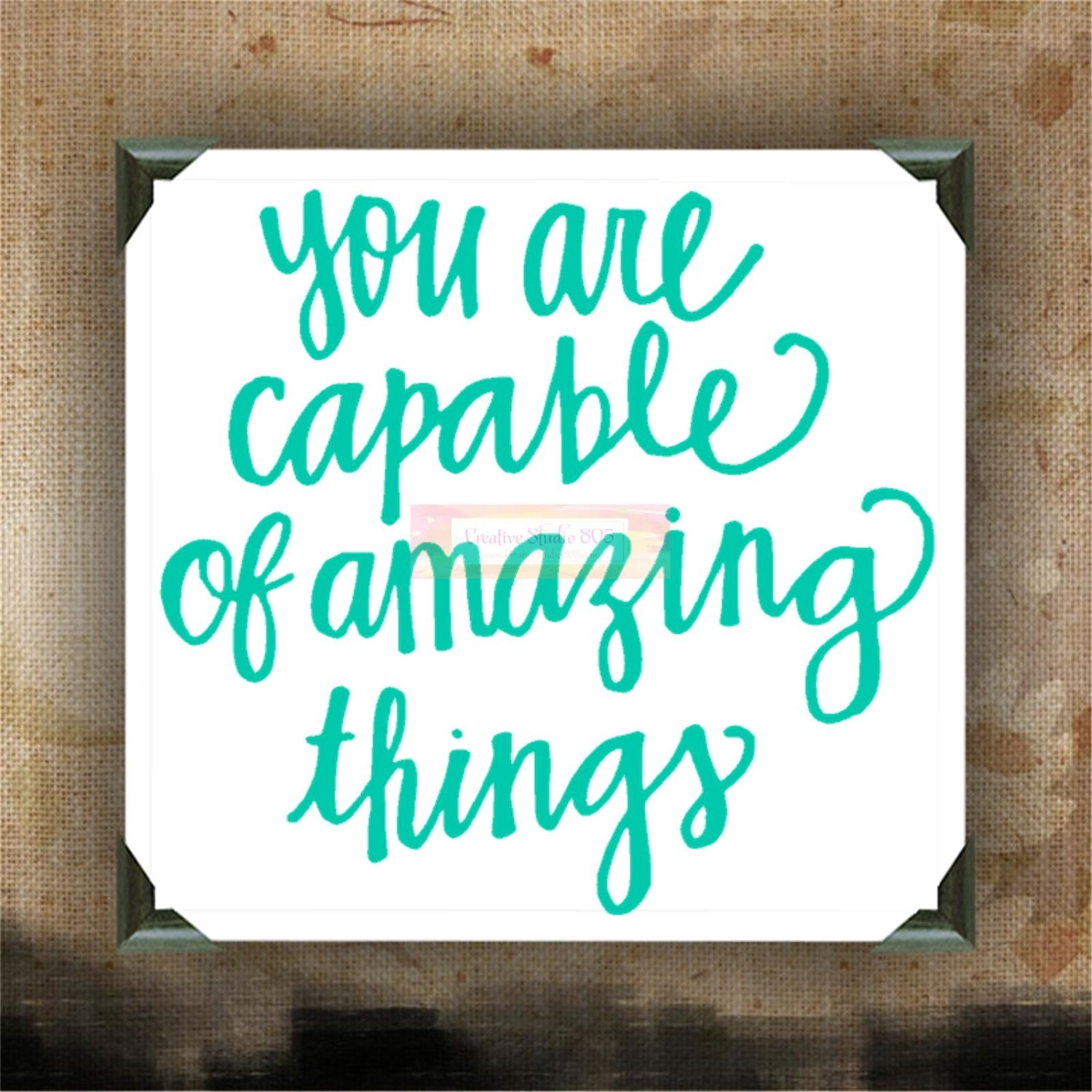 You Are Capable Of Amazing Things – Painted Canvases – Wall Decor Within Most Recent Custom Quote Canvas Wall Art (Gallery 8 of 15)