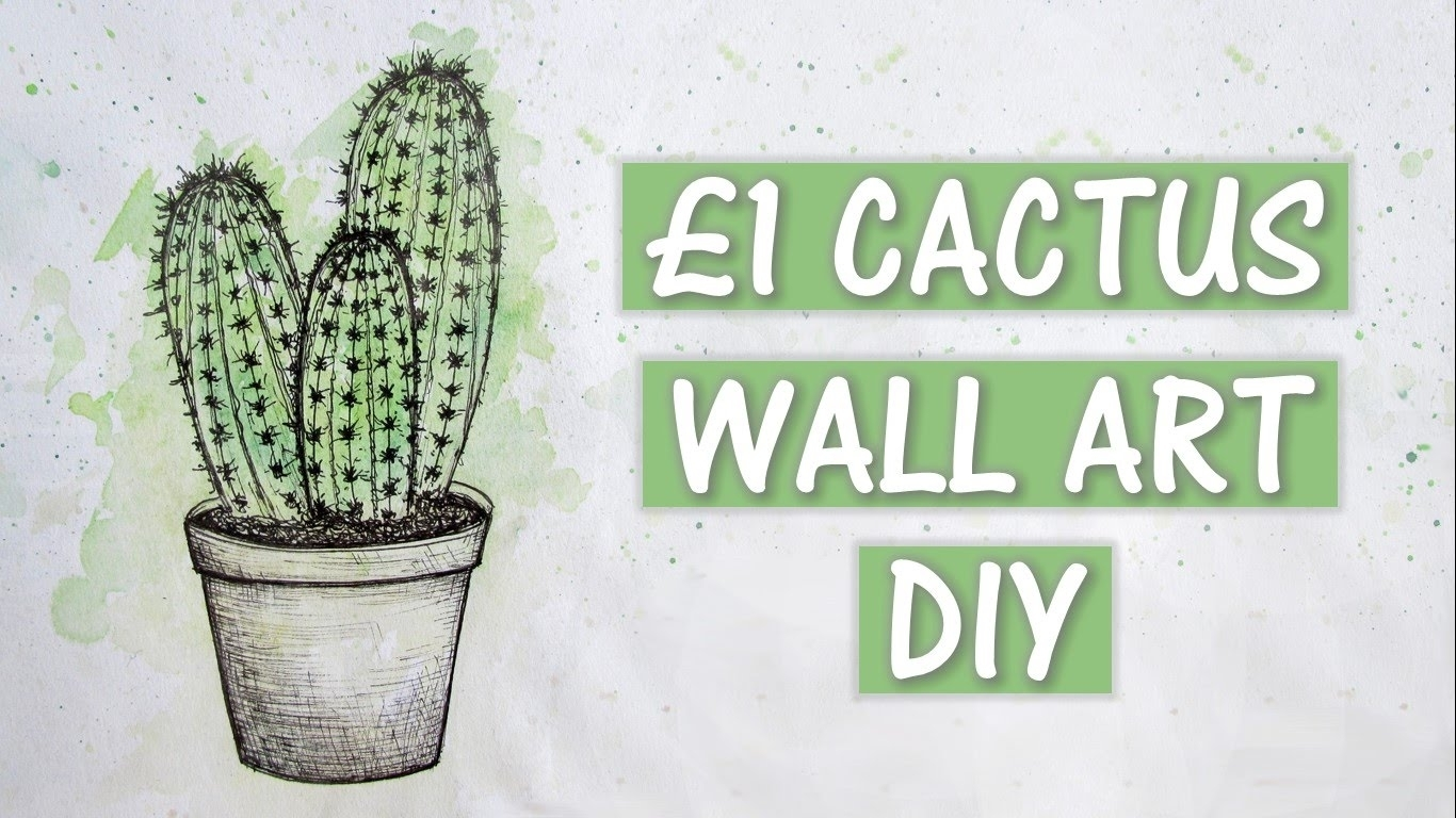 1 Cactus Wall Art Diy | Creaternet – Youtube Pertaining To Most Up To Date Cactus Wall Art (View 1 of 20)