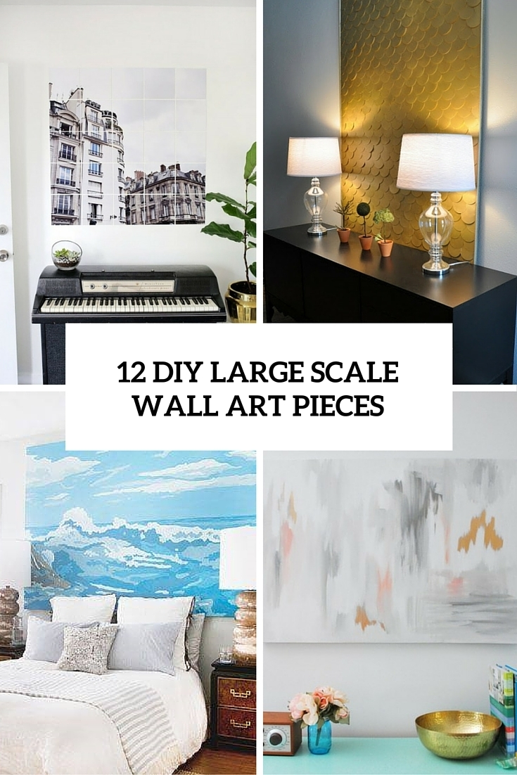 12 Eye Catchy Diy Large Scale Wall Art Pieces – Shelterness Throughout Most Current Diy Wall Art Projects (View 1 of 20)
