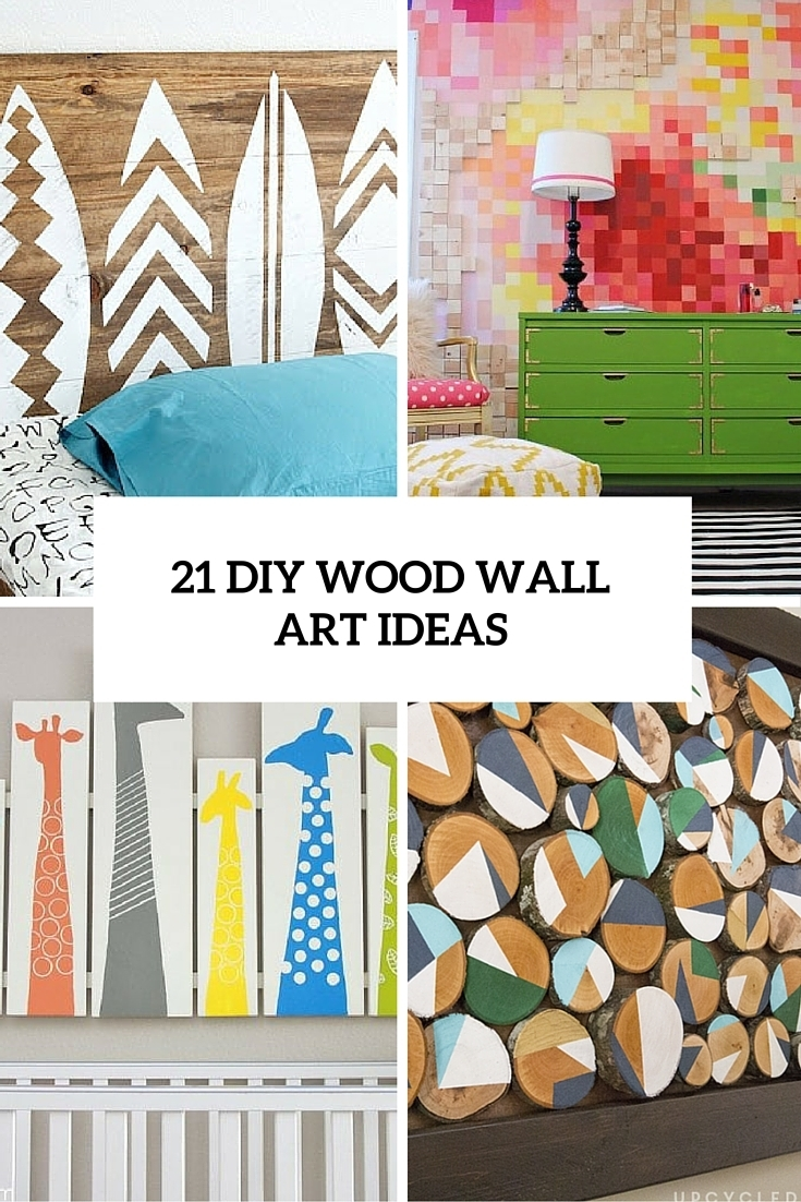 21 Diy Wood Wall Art Pieces For Any Room And Interior – Shelterness With Most Popular Wood Wall Art Diy (Gallery 5 of 15)