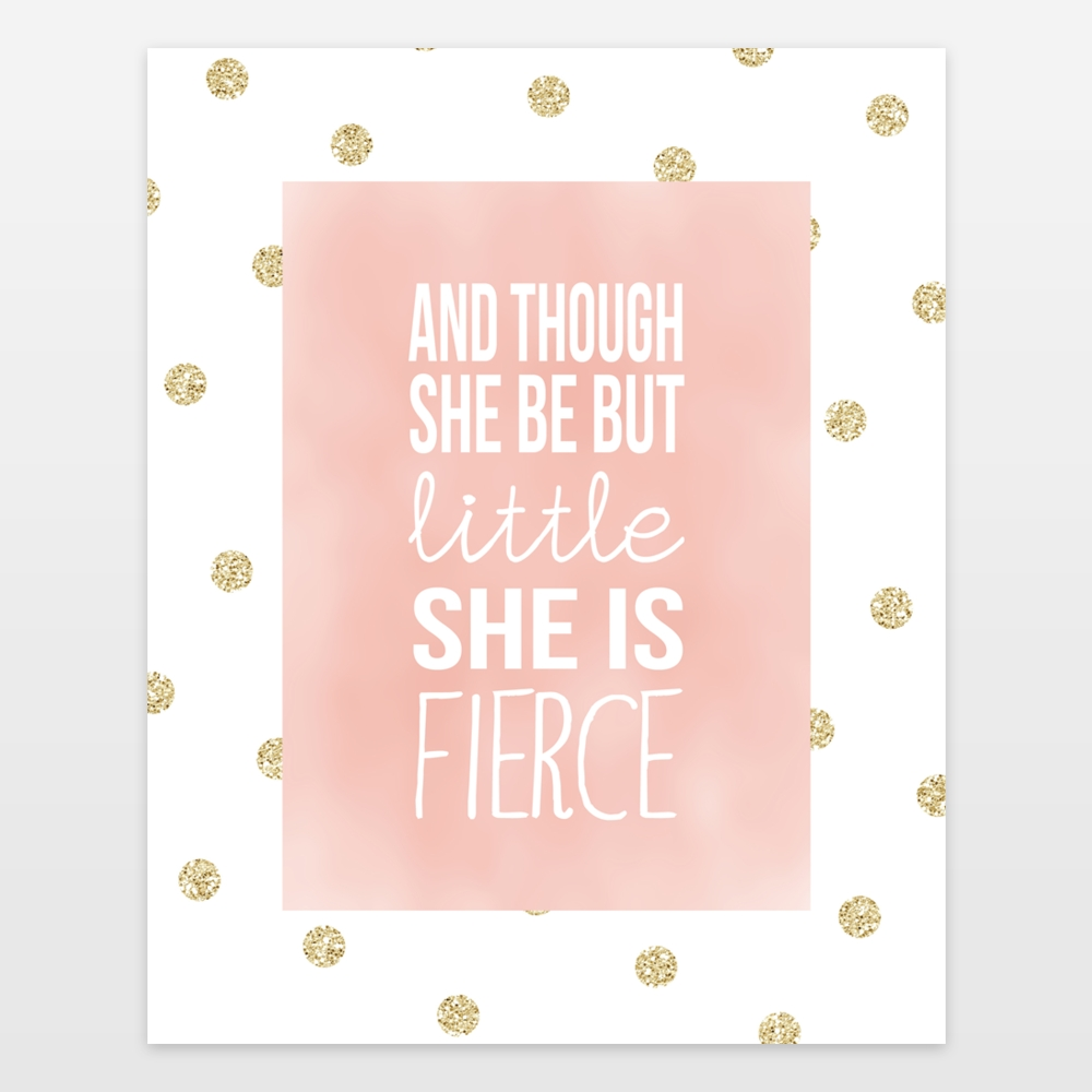 Featured Photo of Though She Be But Little She Is Fierce Wall Art