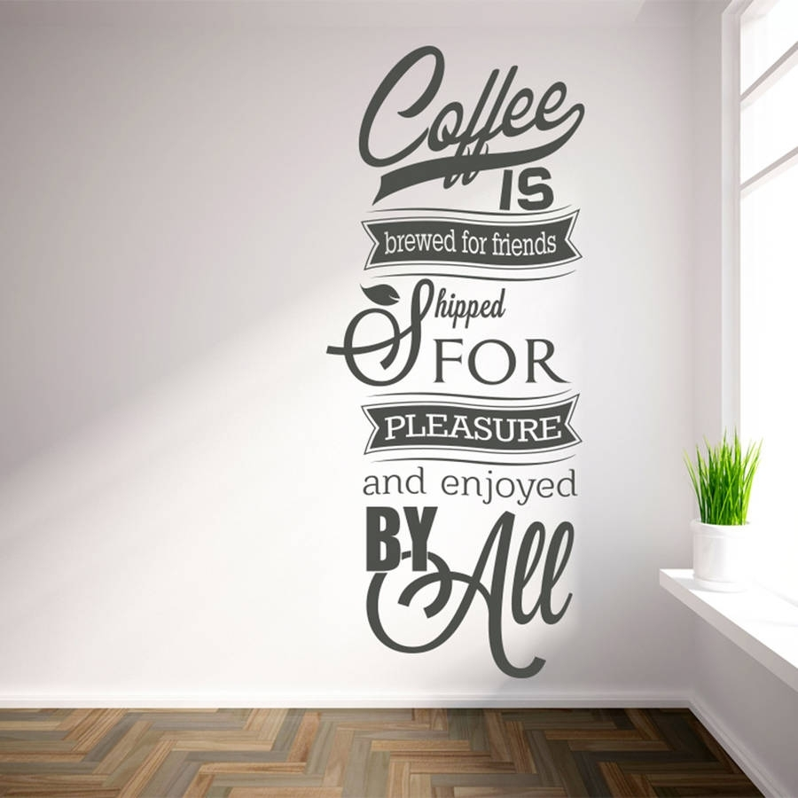 Available In Numerous Sizes Wall Decals 'coffee Is Brewed For In Most Recently Released Coffee Wall Art (View 6 of 15)