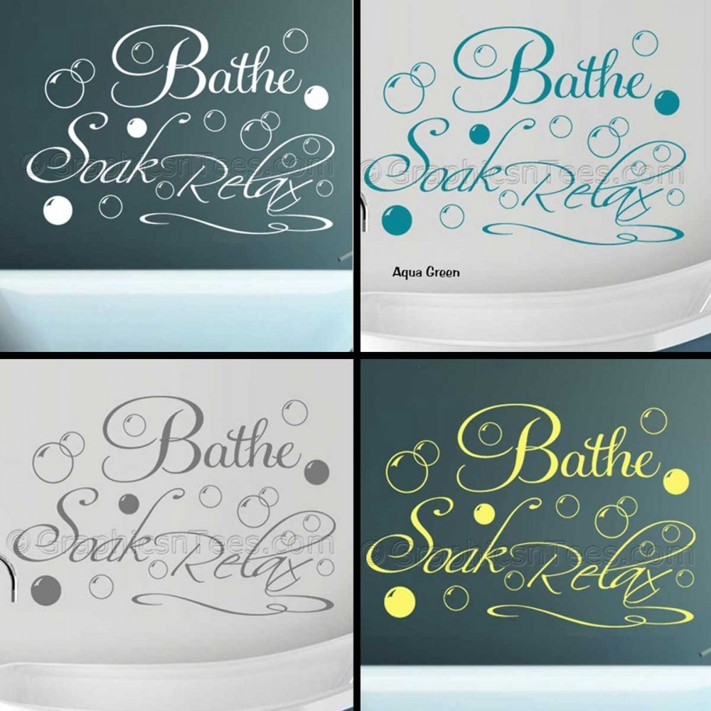 Bathe Soak Relax Bathroom Wall Art Sticker Quote Vinyl Mural Decor With Most Up To Date Relax Wall Art (Gallery 15 of 20)