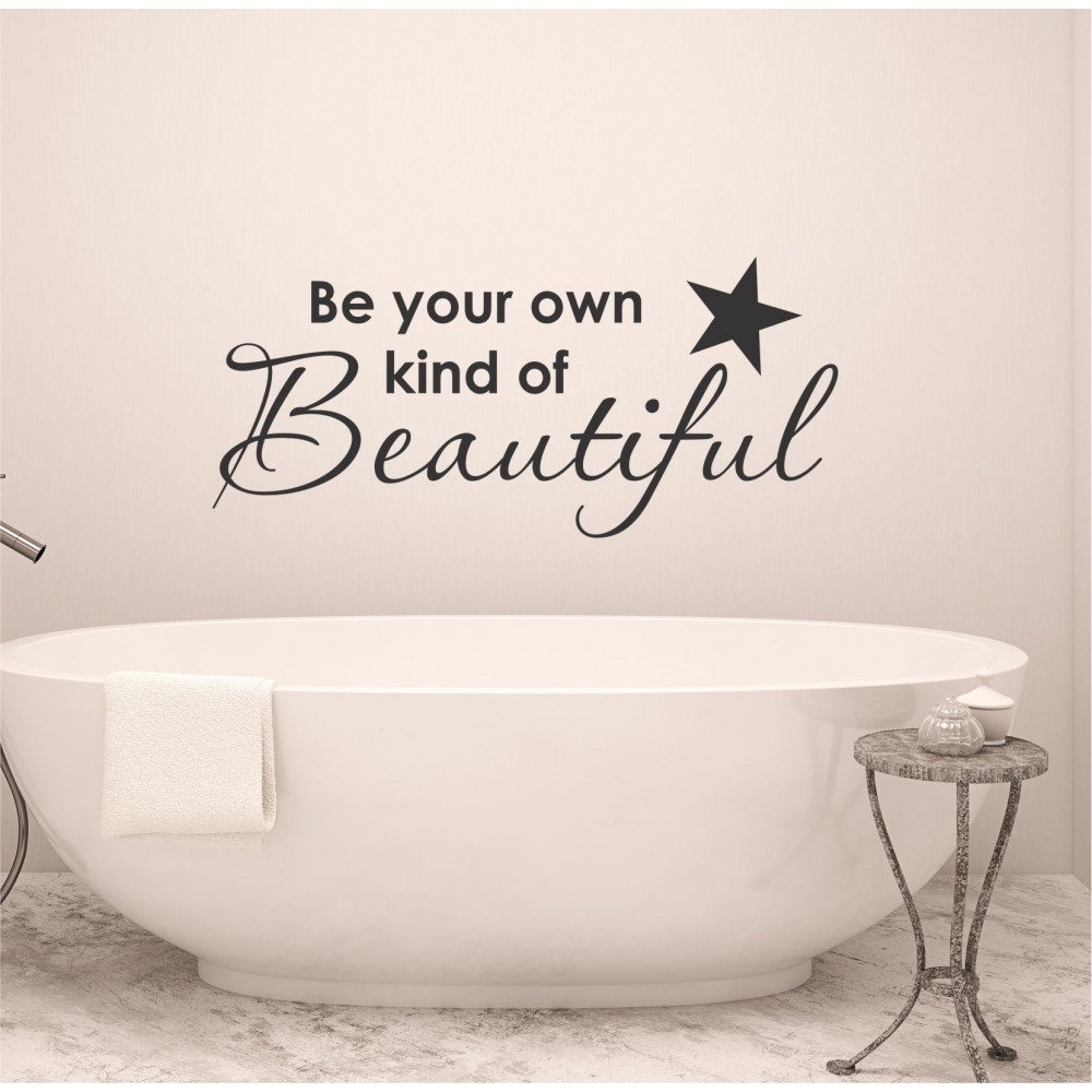 Be Your Own Kind Of Beautiful | Vinyl Wall Art Within Most Popular Be Your Own Kind Of Beautiful Wall Art (View 12 of 15)