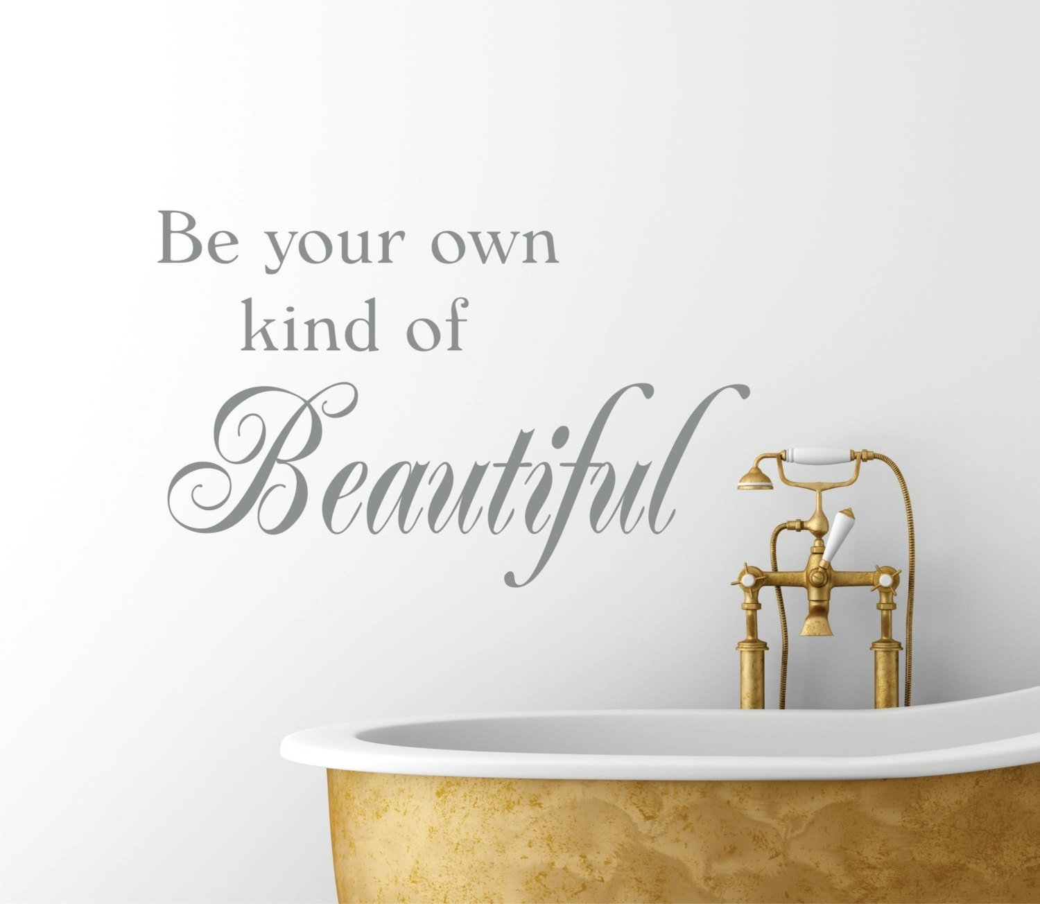 Be Your Own Kind Of Beautiful Vinyl Wall Decal // Bathroom Decor With Regard To Newest Be Your Own Kind Of Beautiful Wall Art (Gallery 9 of 15)