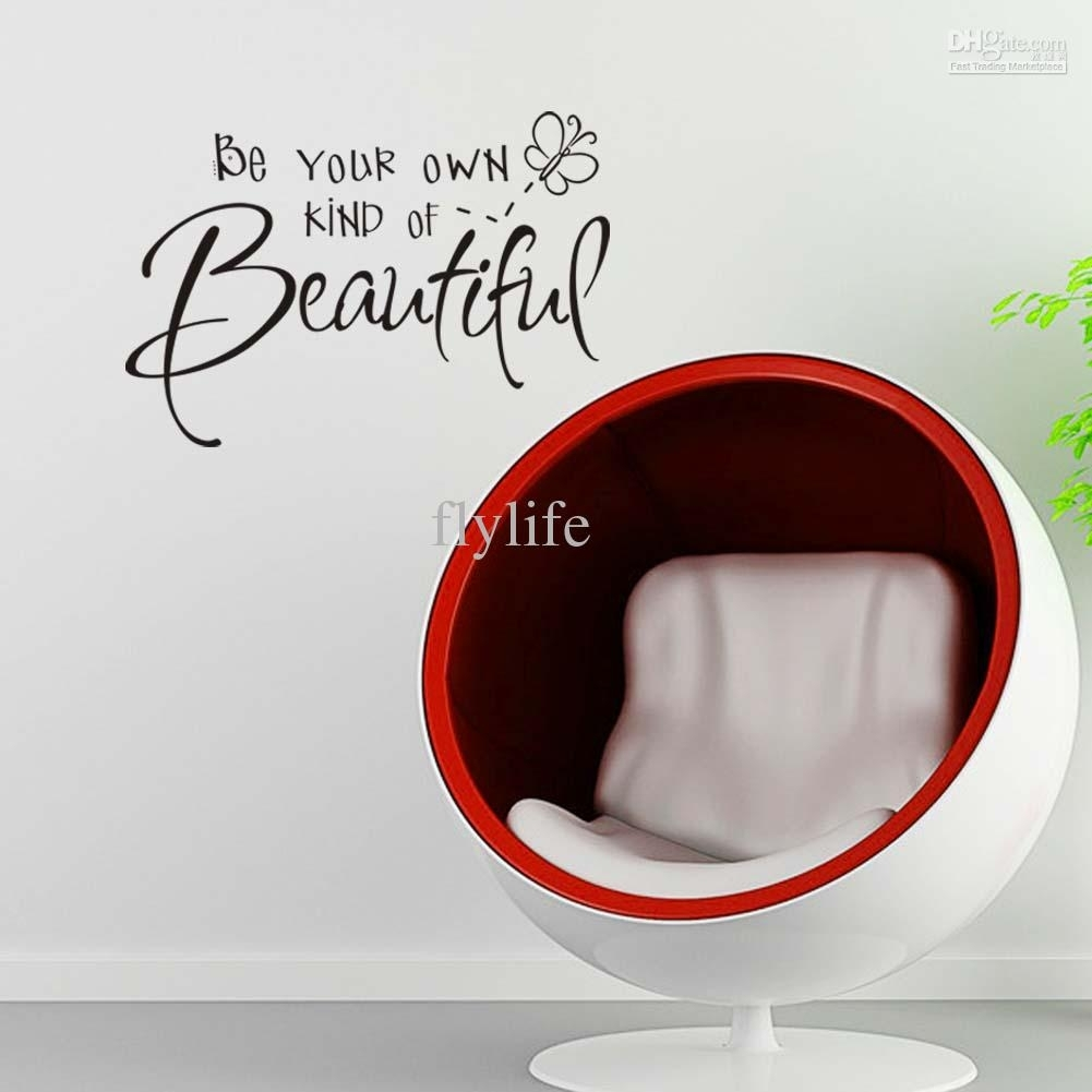 Be Your Own Kind Of Beautiful Wall Quote Decal Decor Sticker Vinyl Within Newest Be Your Own Kind Of Beautiful Wall Art (View 7 of 15)