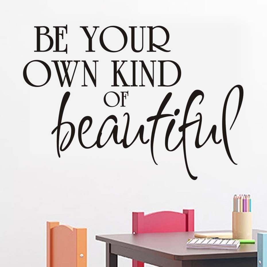 Be Your Own Kind Of Beautiful Wall Sticker Art Words Quote Diy Vinyl Inside Recent Be Your Own Kind Of Beautiful Wall Art (Gallery 7 of 15)