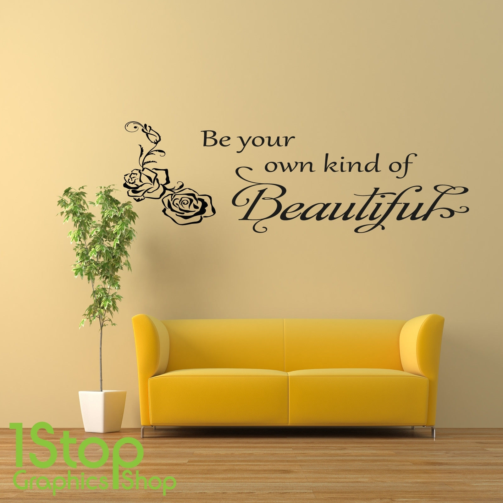 Be Your Own Kind Of Beautiful Wall Sticker Quote – Lounge Wall Art With Most Recently Released Be Your Own Kind Of Beautiful Wall Art (View 10 of 15)