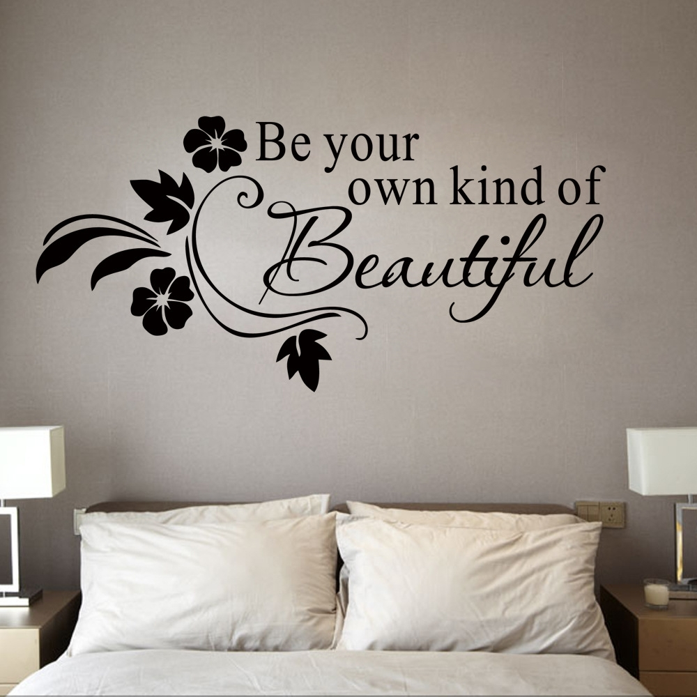 Be Your Own Kind Of Beautiful Wall Stickres Quote Black Flowers Regarding 2018 Be Your Own Kind Of Beautiful Wall Art (View 11 of 15)