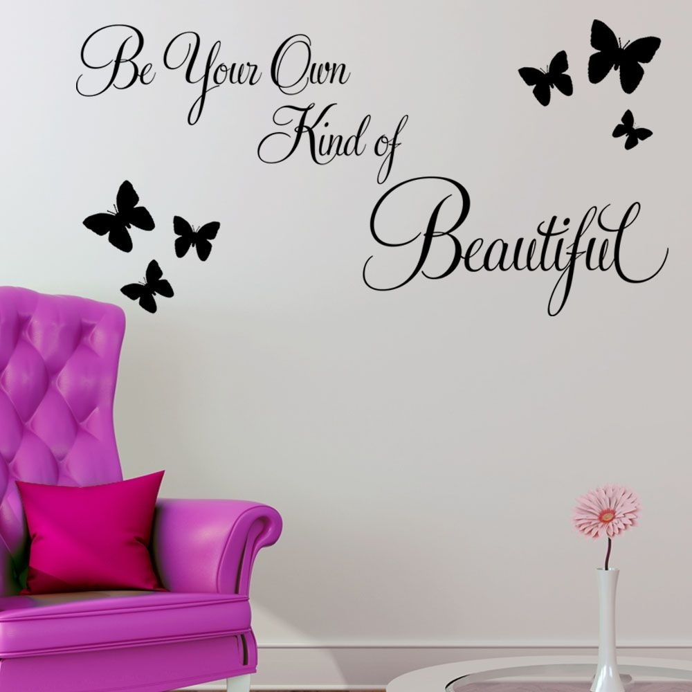 Beautiful Wall Decals | Be Your Own Kind Of Beautiful ~ Wall Sticker Intended For Most Popular Be Your Own Kind Of Beautiful Wall Art (View 13 of 15)