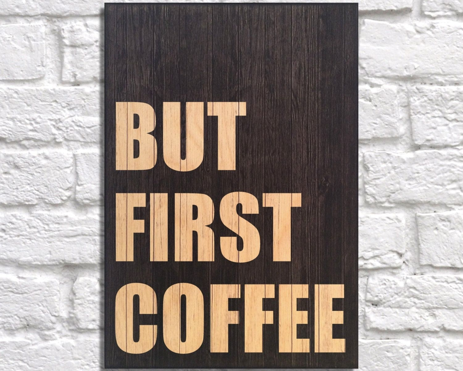 Coffee Sign Wood Wall Art Kitchen Wall Art But First Coffee Gift For Intended For Current Wood Wall Art Quotes (View 3 of 20)