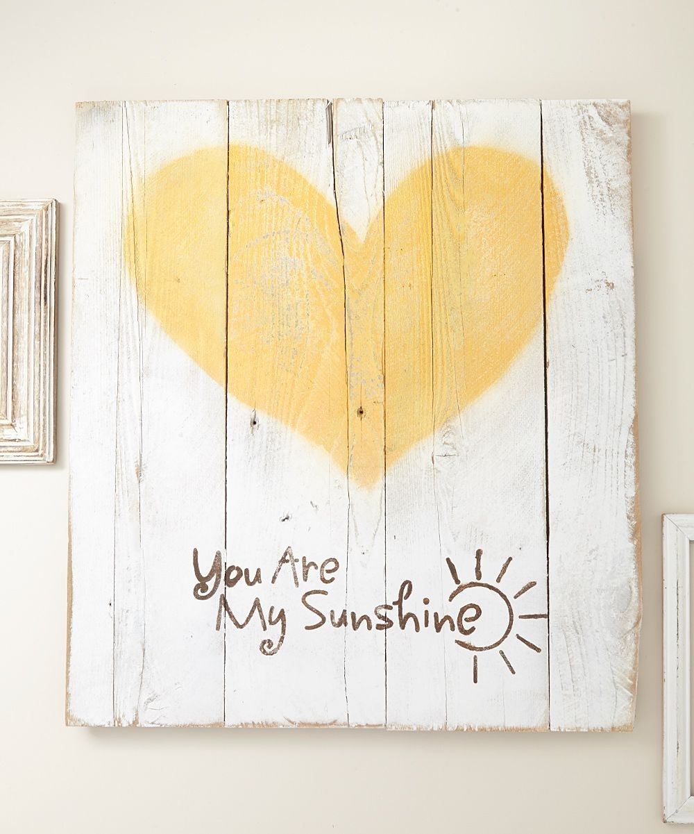 Delhutson Designs You Are My Sunshine Barnwood Wall Décor | Zulily Intended For Most Current You Are My Sunshine Wall Art (View 3 of 15)