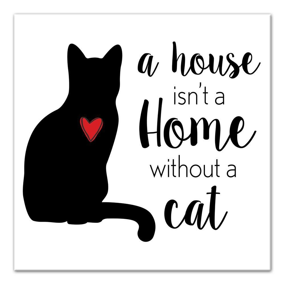 Designs Direct 12 In. X 12 In. ''house Home Cat'' Printed Canvas Throughout Most Recently Released Cat Canvas Wall Art (Gallery 16 of 20)