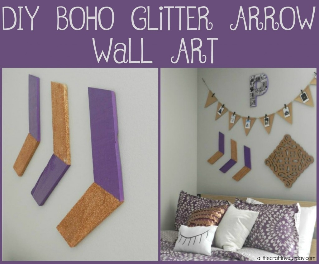 Diy Boho Glitter Arrow Wall Art – A Little Craft In Your Day Intended For Newest Arrow Wall Art (View 8 of 20)