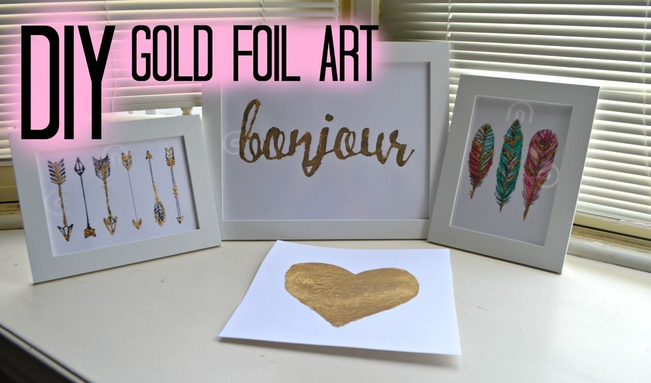 Diy Gold Foil Wall Art – Youtube With Latest Gold Foil Wall Art (Gallery 2 of 20)