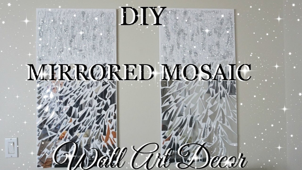 Diy Mirror Mosaic Wall Art Pier One Inspired | Petalisbless? - Youtube in Most Recent Mirror Mosaic Wall Art