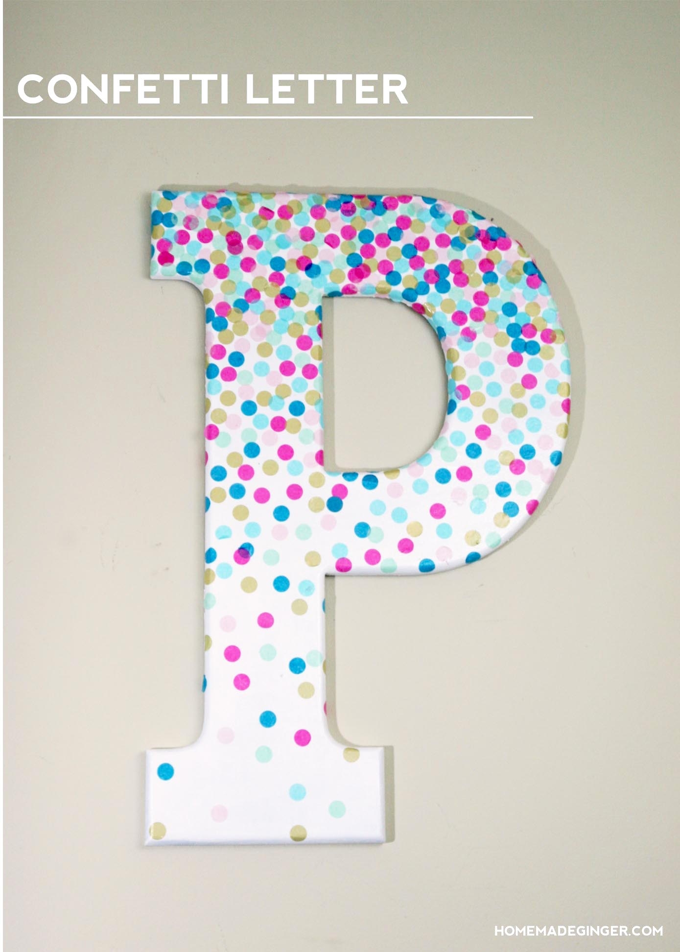 Diy Wall Art: Confetti Letter – Homemade Ginger For Most Recently Released Letter Wall Art (View 7 of 20)