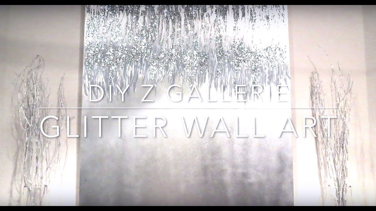 Diy Z Gallerie Glitter Wall Art – Youtube Throughout Most Recently Released Z Gallerie Wall Art (View 4 of 15)