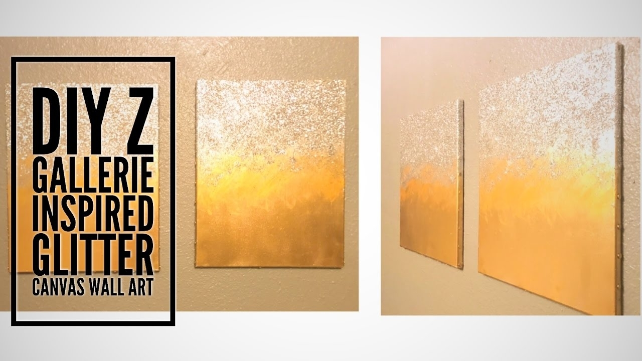 Diy| Z Gallerie Inspired Glitter Wall Canvas Art – Youtube Intended For Most Popular Z Gallerie Wall Art (View 5 of 15)