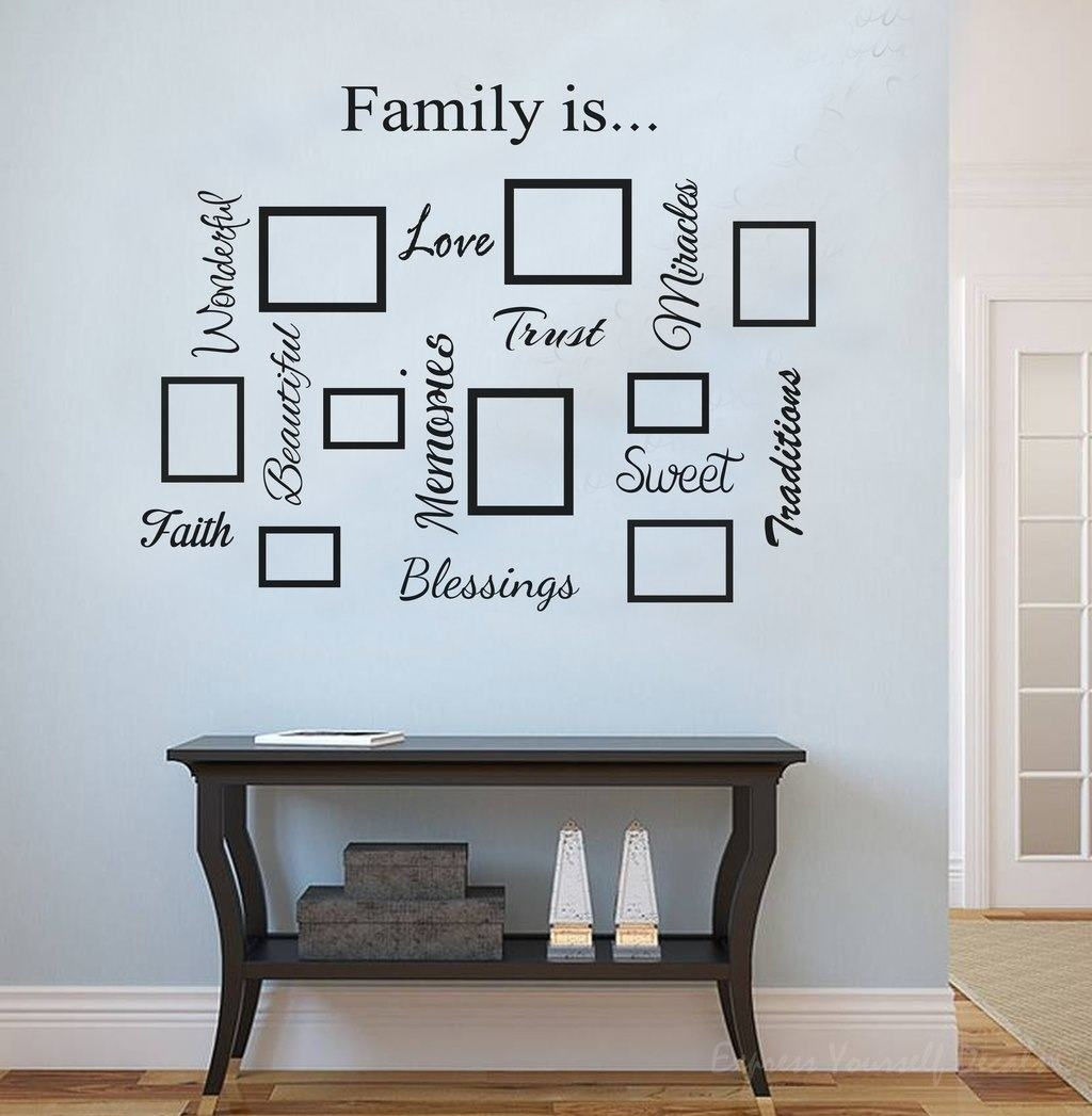 Family Quote & Picture Frame Gallery Wall in Most Up-to-Date Wall Art Quotes