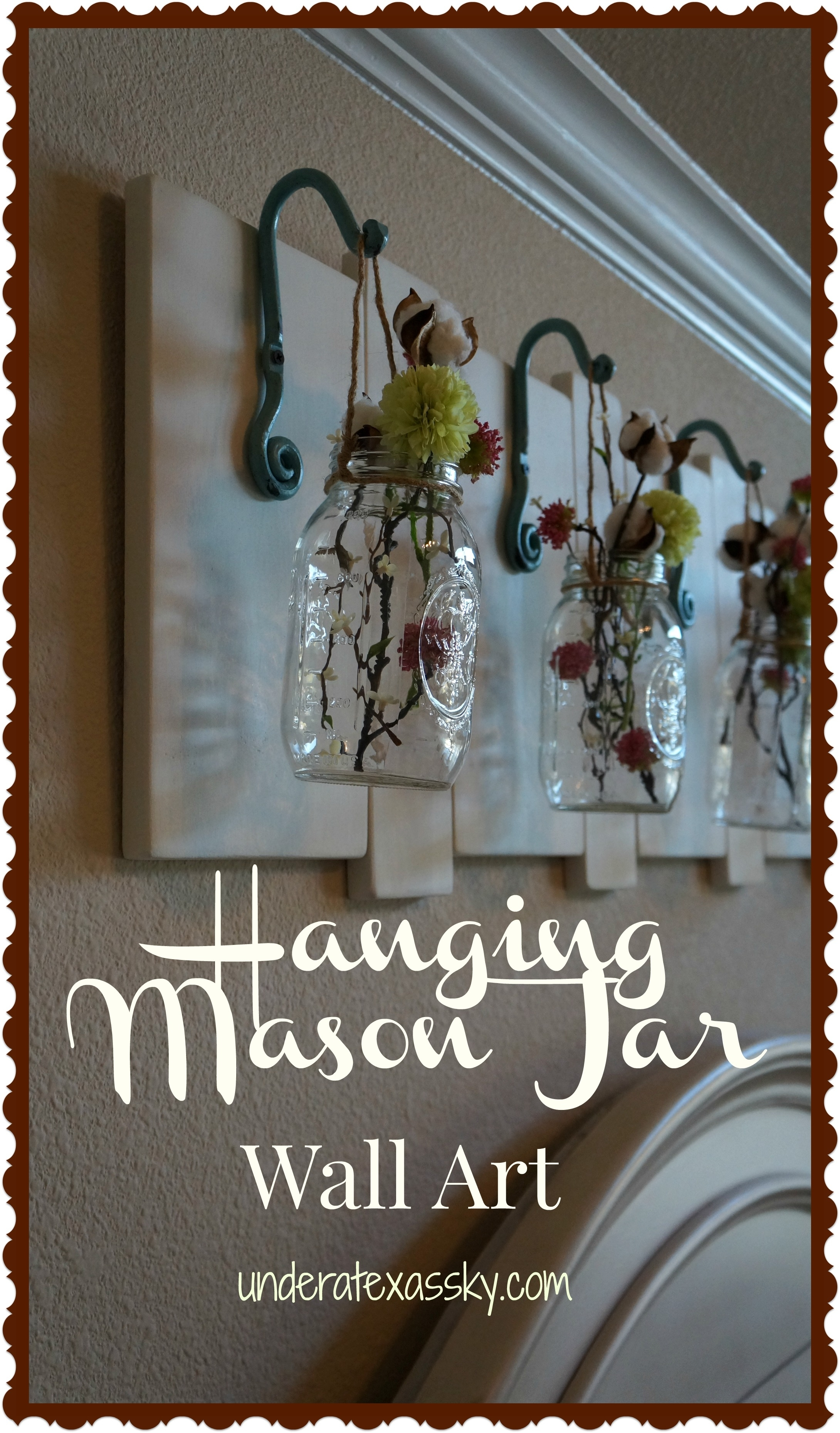 Hanging Mason Jars – Under A Texas Sky For Most Recent Mason Jar Wall Art (View 7 of 20)