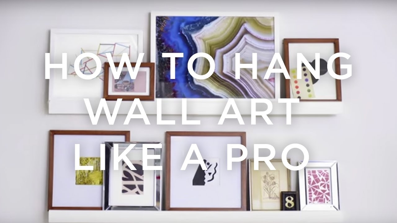 How To Hang Wall Art Like A Pro | West Elm – Youtube In Best And Newest West Elm Wall Art (View 11 of 20)