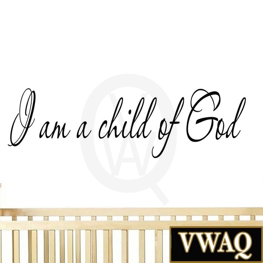 I Am A Child Of God Inspirational Wall Art Quote Nursery Decals Home With Most Recently Released Inspirational Wall Art (Gallery 14 of 15)