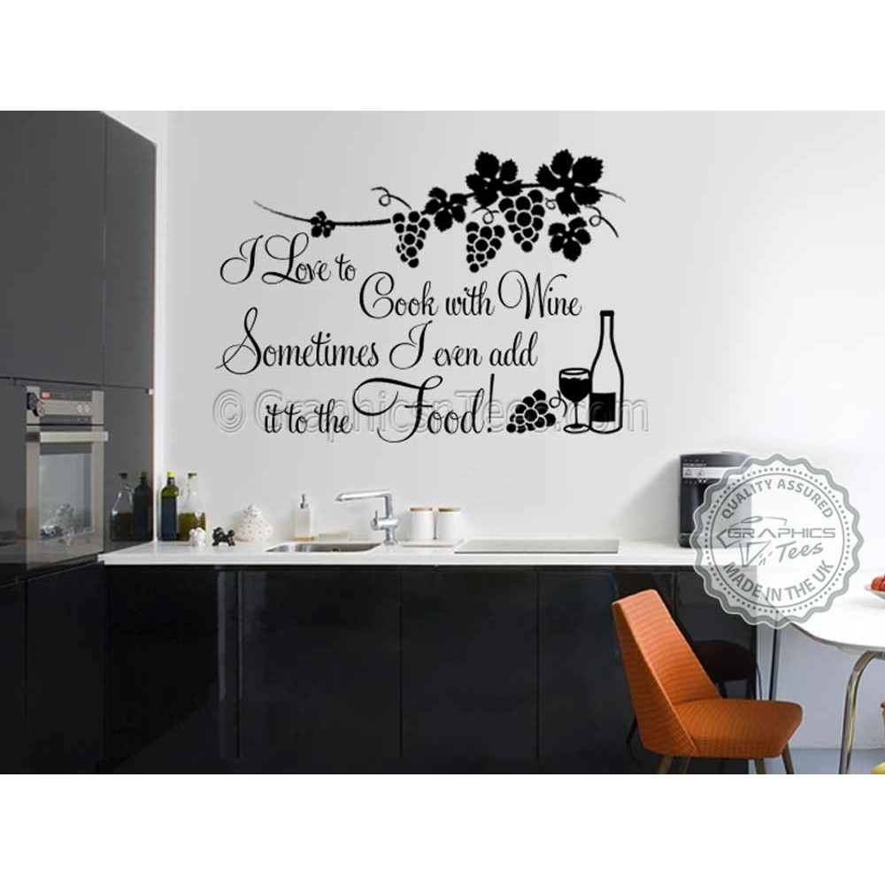 I Love To Cook With Wine, Funny Kitchen Cooking Quote, Vinyl Wall With Recent Wall Art For Kitchen (View 10 of 20)