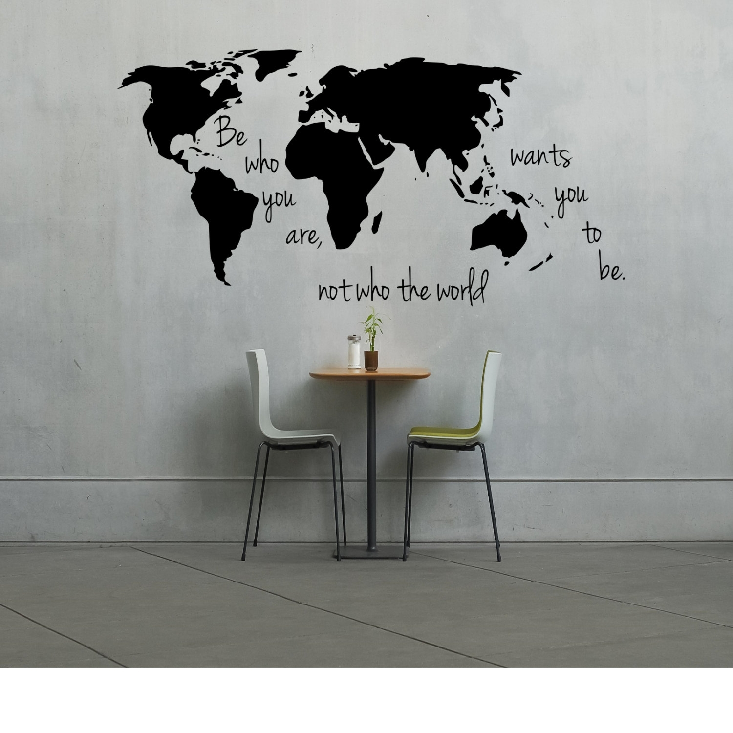 Large World Map Decal Be Who You Are Not The Wants And For Wall In Most Popular Wall Art Stickers World Map (View 9 of 20)