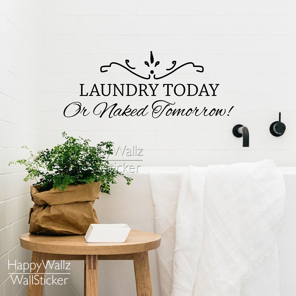 Laundry Today Or Naked Tomorrow Quote Wall Sticker Diy Family Wall In Newest Family Wall Art (View 13 of 15)