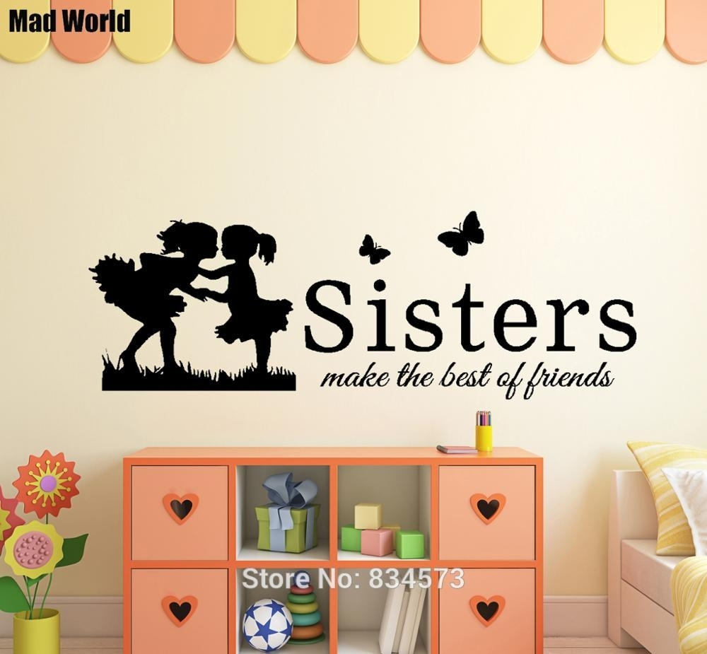 Mad World Sisters Make The Best Of Friends Wall Art Stickers Wall With Most Recently Released Wall Art Stickers (View 13 of 15)
