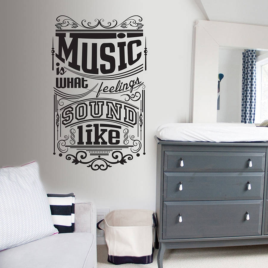 Music Is What Feelings…' Wall Stickerwall Art With Latest Music Wall Art (View 6 of 15)