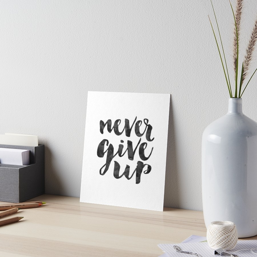 Never Give Up,motivational Poster,inspirational Quote,office Sign with regard to Most Up-to-Date Office Wall Art