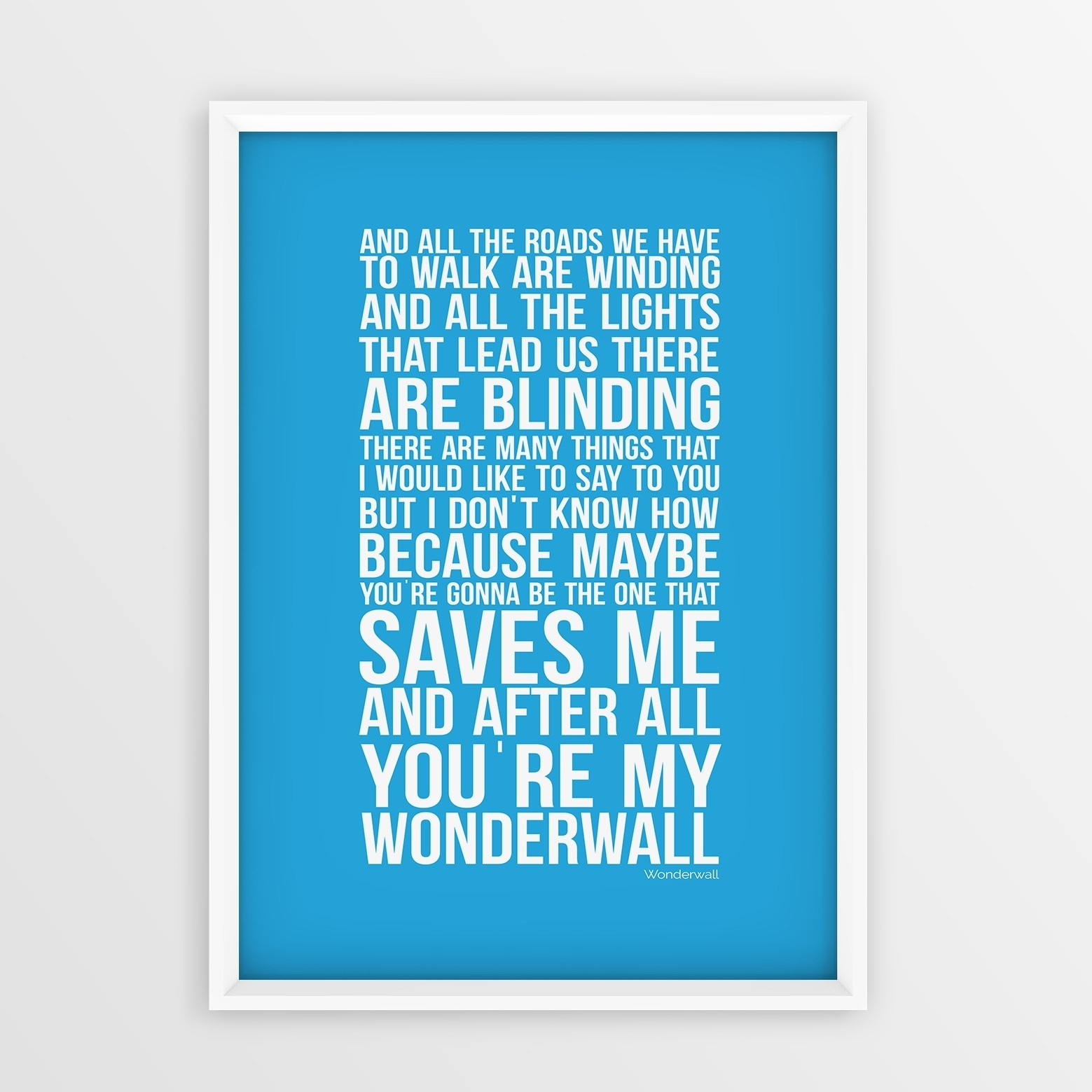 Oasis Wonderwall Song Lyrics Wall Art Typology Gift Idea Couples Intended For Most Recently Released Song Lyric Wall Art (View 14 of 20)