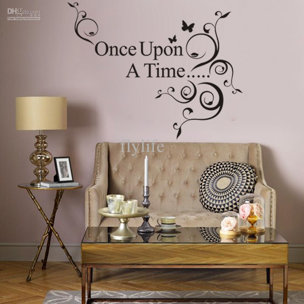 Once Upon A Time Vinyl Wall Lettering Stickers Quotes And Sayings Regarding Most Recent Wall Art Sayings (View 13 of 20)