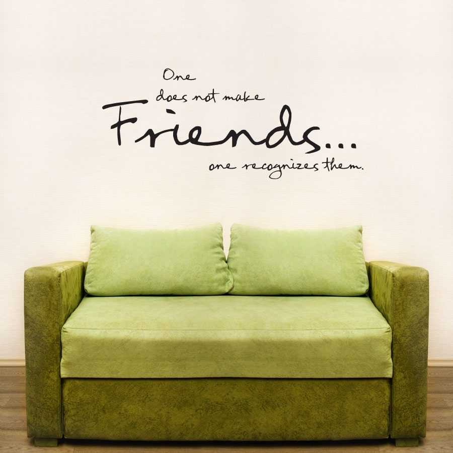 One Does Not Make Friends Wall Art Decals Throughout Best And Newest Wall Art Quotes (View 13 of 20)