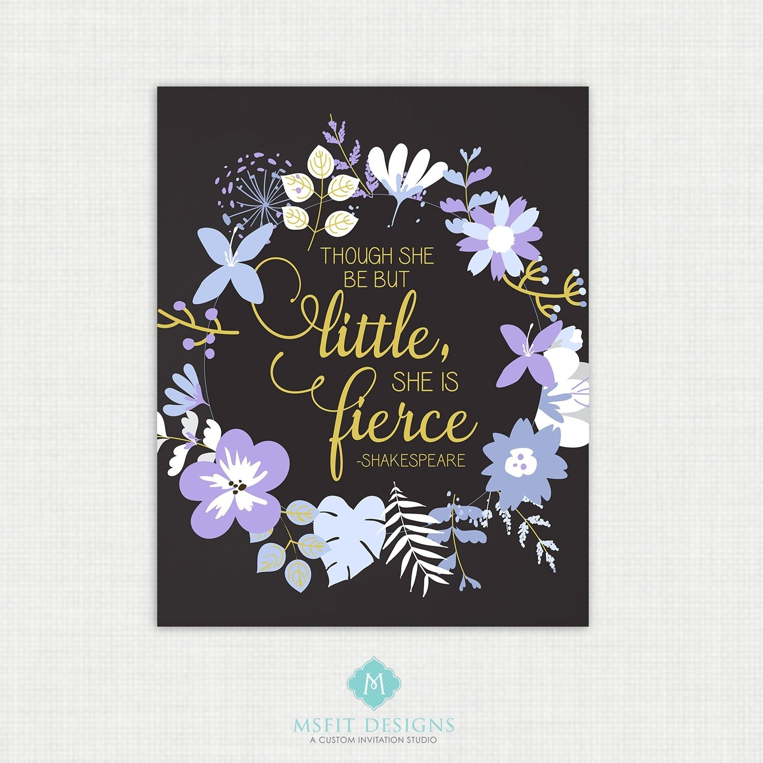 Printable Quote Though She Be But Little She Is Fierce, Wall Art Pertaining To Newest Though She Be But Little She Is Fierce Wall Art (View 6 of 20)