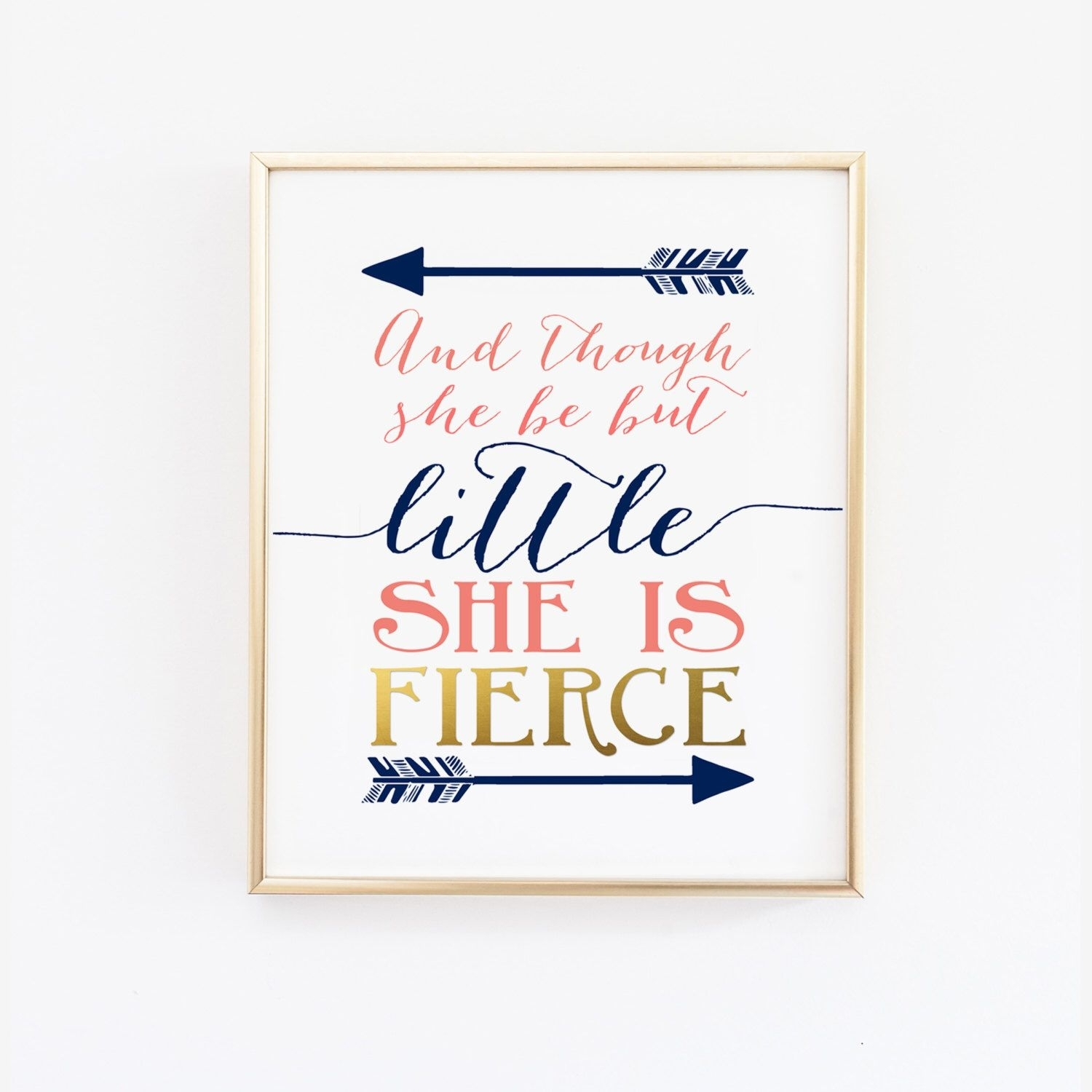 Printable Wall Art - And Though She Be But Little She Is Fierce intended for Best and Newest Though She Be But Little She Is Fierce Wall Art