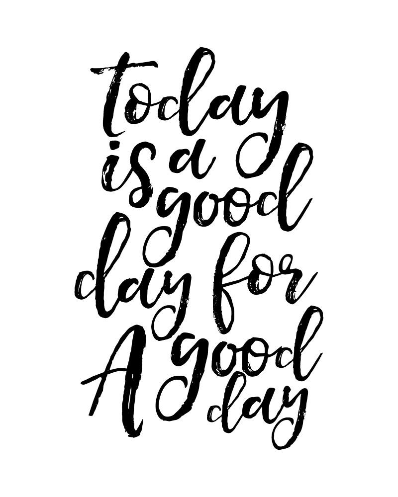 Printable Wall Art, Today Is A Good Day For A Good Day,funny Poster Throughout Latest Printable Wall Art (View 15 of 20)