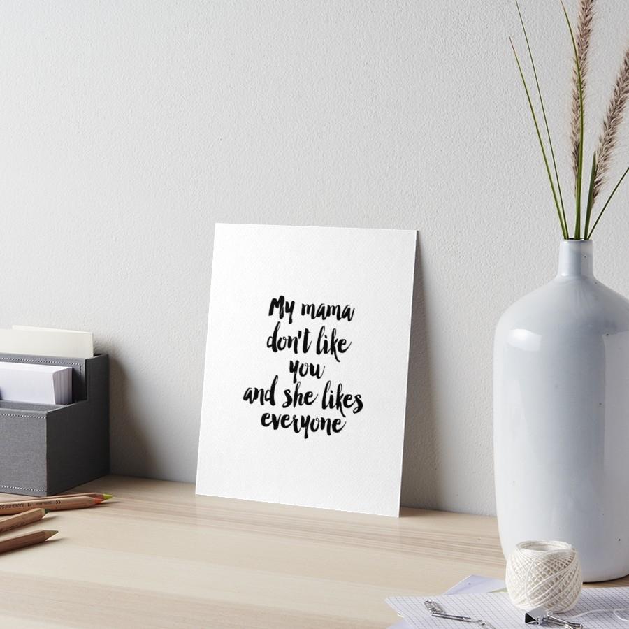 Quote, Song Lyric Art, Printable Art, My Mama Don't Like You But She Throughout Most Recent Song Lyric Wall Art (View 18 of 20)