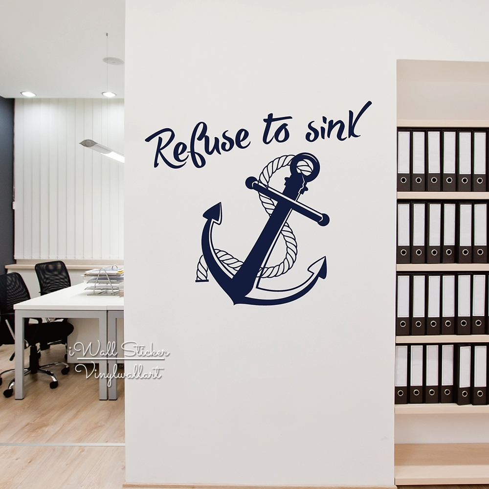 Refuse To Sink Quote Wall Sticker Anchor Wall Decal Diy Modern Quote Intended For 2018 Anchor Wall Art (View 2 of 20)