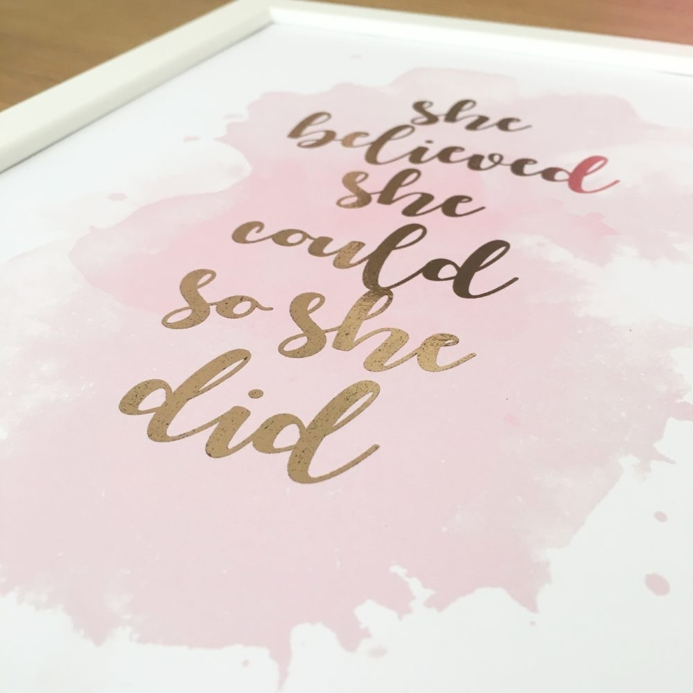 She Believed She Could So She Did Foil Print – Love From Angie Pertaining To Most Recent She Believed She Could So She Did Wall Art (View 10 of 20)