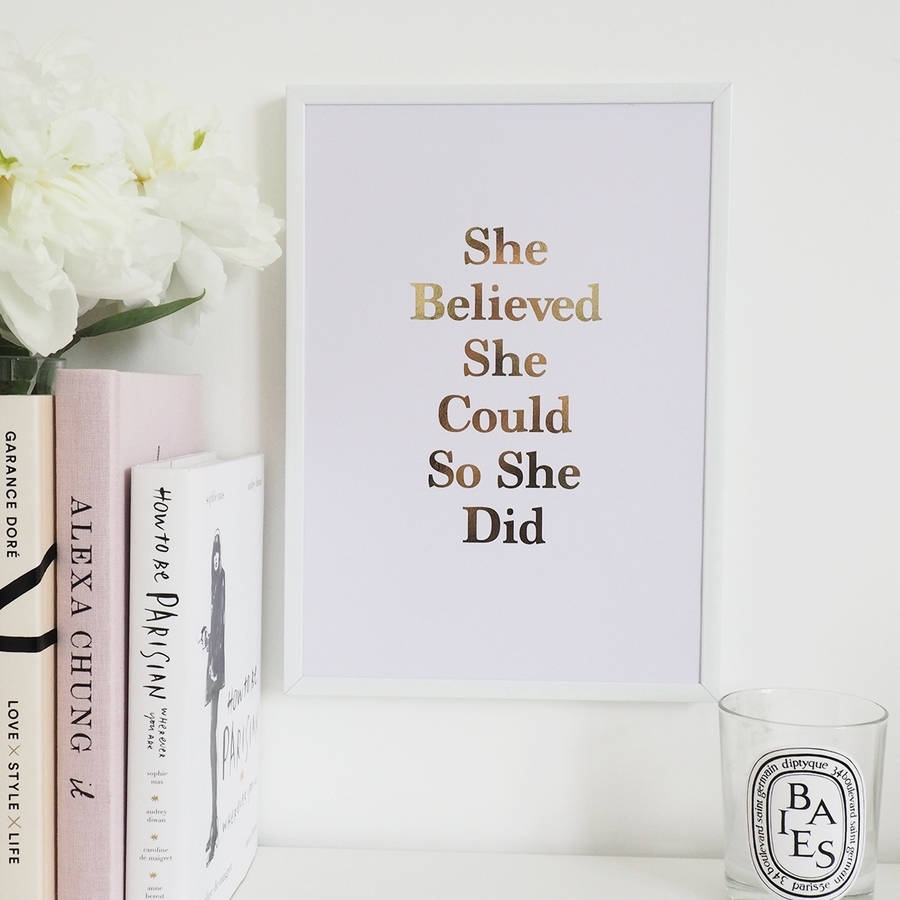 She Believed She Could So She Did' Foil Printlily Rose Co For Latest She Believed She Could So She Did Wall Art (Gallery 2 of 20)