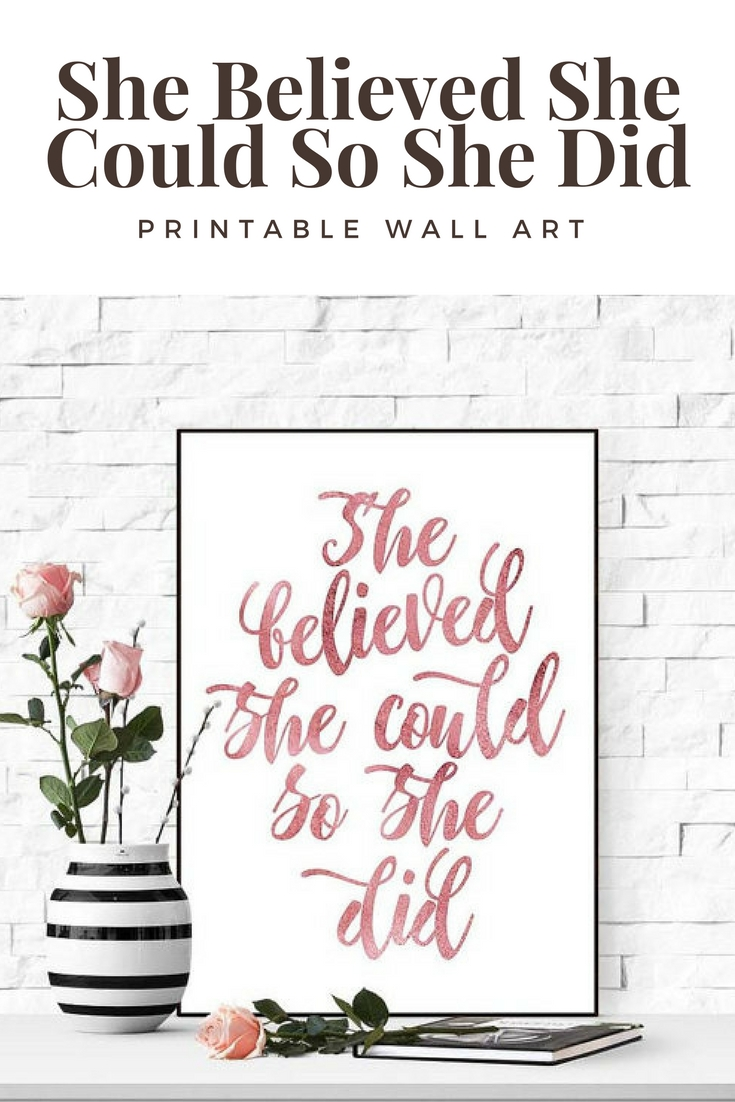 She Believed She Could So She Did Printable Wall Art #affiliate With Most Recently Released She Believed She Could So She Did Wall Art (View 13 of 20)