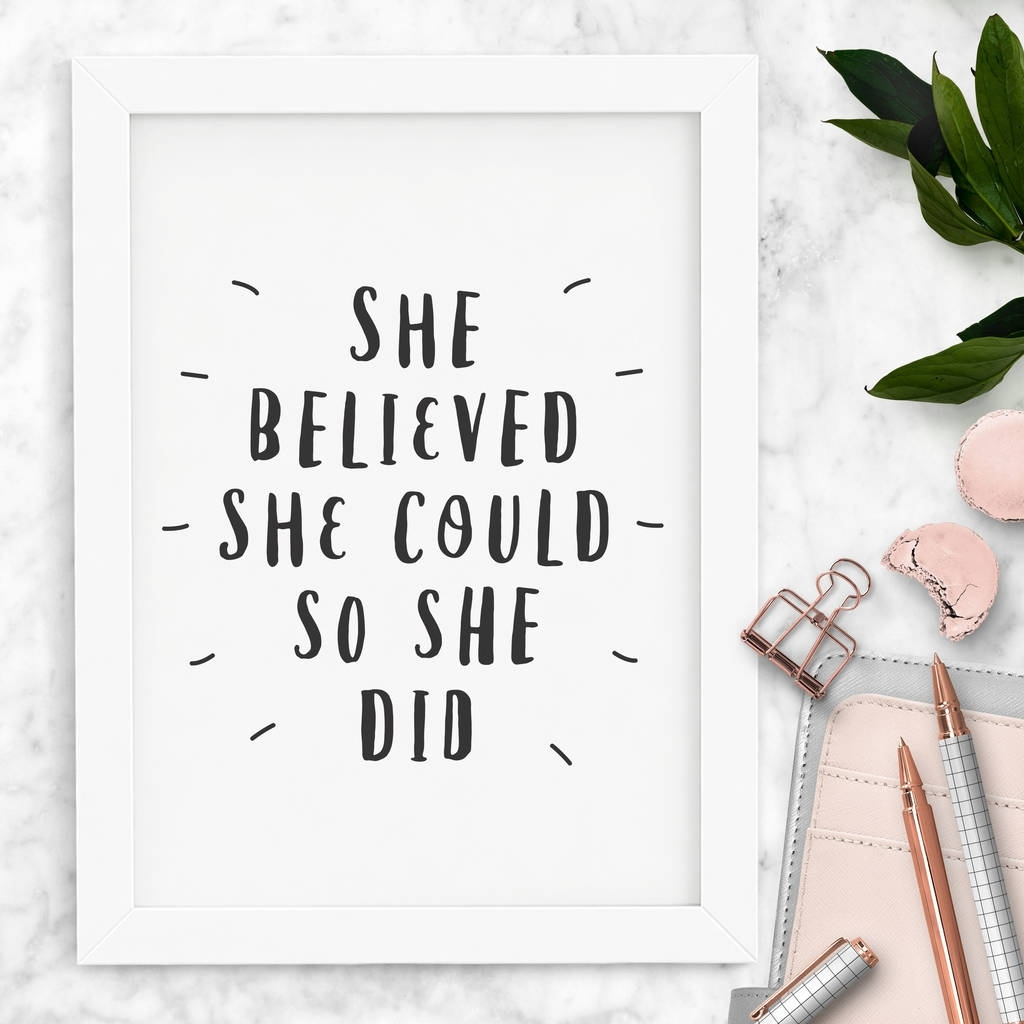 She Believed She Could So She Did' Typography Printthe Motivated With Recent She Believed She Could So She Did Wall Art (View 6 of 20)