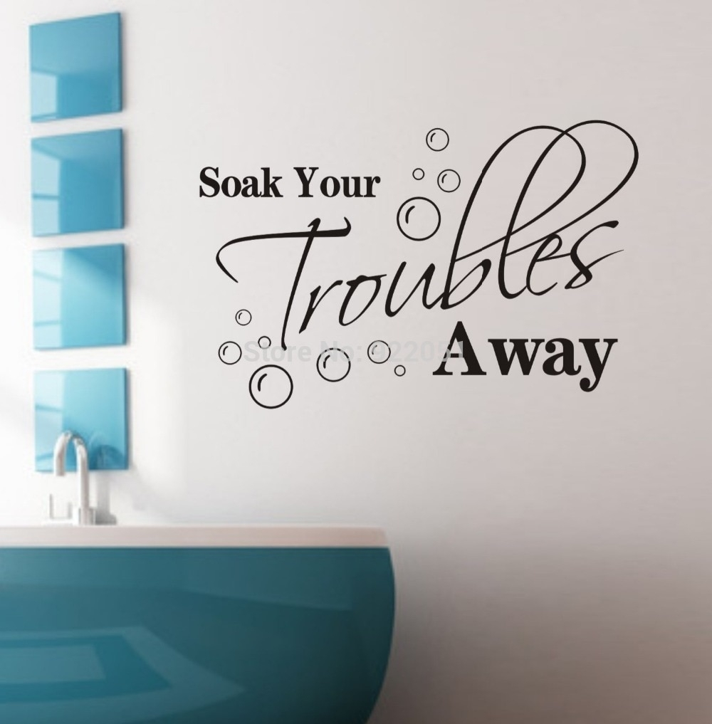 Soak Your Troubles Away Removable Wall Decals Quotes Inspirational Intended For 2018 Quote Wall Art (Gallery 13 of 20)