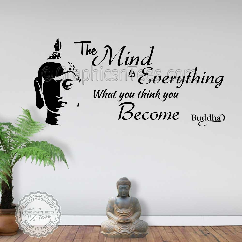 The Mind Is Everything Buddha Inspirational Wall Sticker Quote Decor Inside Newest Inspirational Wall Art (View 14 of 15)