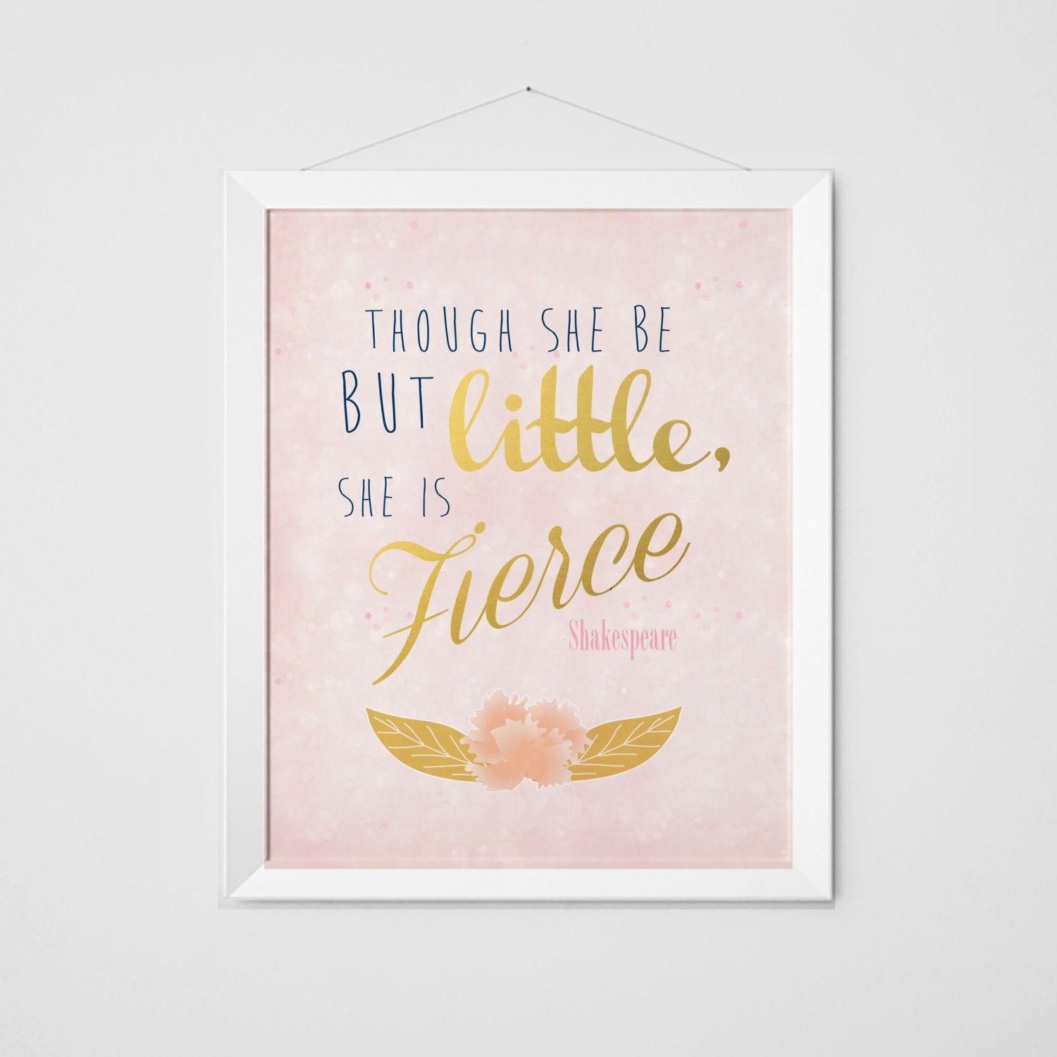 Though She Is But Little, She Is Fierce Print – Pink Sparkle With Most Current Though She Be But Little She Is Fierce Wall Art (View 20 of 20)